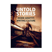 UNTOLD STORIES - Inside Graffiti Writing Culture